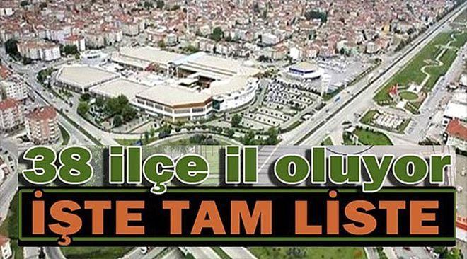 Türkiye Haritası Tamamen Değişiyor, 38 İlçe İl Olacak