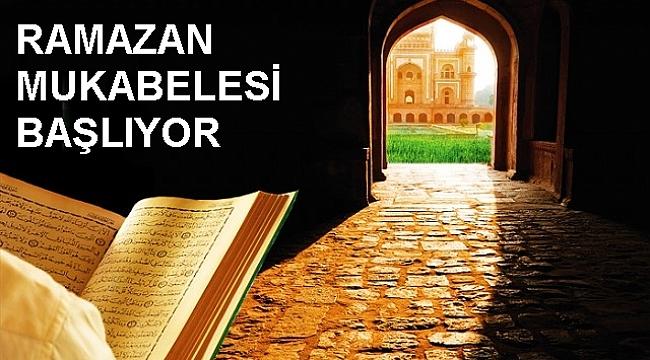 RAMAZAN MUKABELESİ BAŞLIYOR