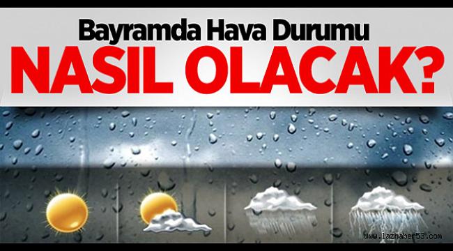 Ramazan Bayramında Hava Sağanak Yağışlı Geçecek