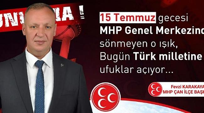 MHP Çan İlçe Başkanı Fevzi Karakaya'dan 15 Temmuz Mesajı