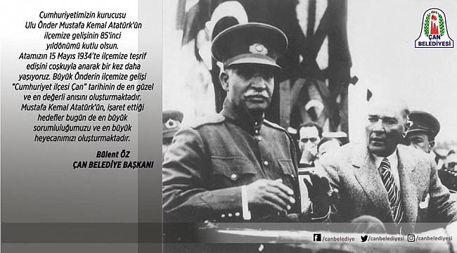 Çan Belediye Başkanı Bülent Öz'ün Atatürk'ün Çan'a Gelişinin 85. Yıldönümünü Kutlama Mesajı