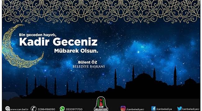 Çan Belediye Başkanı Bülent Öz'ün Kadir Gecesi Mesajı