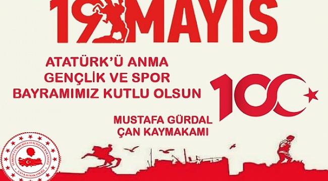 Çan Kaymakamı Mustafa Gürdal'ın 19 Mayıs Atatürk'ü Anma Gençlik ve Spor Bayramı Kutlama Mesajı