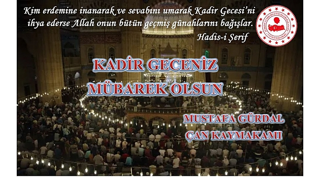 Çan Kaymakamı Mustafa Gürdal'ın Kadir Gecesi Mesajı