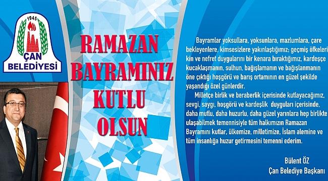 Çan Belediye Başkanı Bülent Öz'ün Ramazan Bayramı Kutlama Mesajı