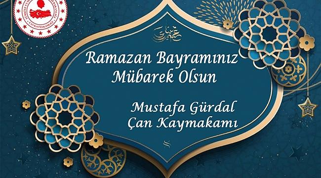 Çan Kaymakamı Mustafa Gürdal'ın Ramazan Bayramı Kutlama Mesajı